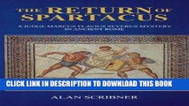 Read Now The Return of Spartacus: A Judge Marcus Flavius Severus Mystery in Ancient Rome Download