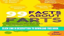 Read Now 99 Facts about Farts: The Ultimate Fun Fact Book Download Online