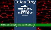 Read books  Adieu Ma Mere, Adieu Mon Co Eur (Critiques, Analyses, Biographies Et Histoire