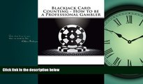 FAVORITE BOOK  Blackjack Card Counting - How to be a Professional Gambler