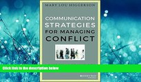 Read Communication Strategies for Managing Conflict: A Guide for Academic Leaders (Jossey-Bass