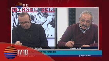 TARİHSEL BELLEK - VELİ BÜYÜKŞAHİN & HAMZA AKSÜT & HASAN SABBAH - 05.02.2016