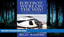 Pdf Online   Foxtrot, We re on the Way! ... San Antonio, Texas, Police Department Helicopter