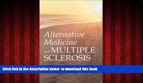 Read book  Alternative Medicine and Multiple Sclerosis [DOWNLOAD] ONLINE