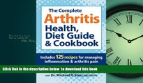 Read book  The Complete Arthritis Health, Diet Guide and Cookbook: Includes 125 Recipes for
