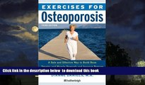 liberty book  Exercises for Osteoporosis, Third Edition: A Safe and Effective Way to Build Bone