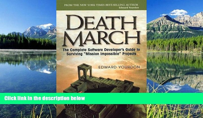 Choose Book Death March: The Complete Software Developer s Guide to Surviving  Mission Impossible