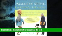 Read books  Ageless Spine, Lasting Health: The Open Secret to Pain-Free Living and Comfortable