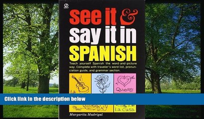 Enjoyed Read See It and Say It in Spanish: Teach Yourself Spanish the Word-and-Picture Way.