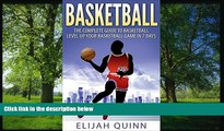 READ book  Basketball: The Complete Guide To Basketball - Level Up Your Basketball Game In 7
