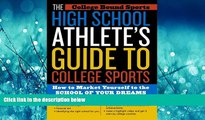 FULL ONLINE  The High School Athlete s Guide to College Sports
