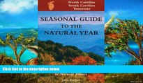 Buy NOW John Rucker Seas. Gde.-NC,SC,TN: A Month-by-Month Guide to Natural Events (Seasonal Guide