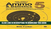 [PDF] Ammo   Ballistics 5: Ballistic Data out to 1,000 Yards for over 190 Calibers and over 2,600