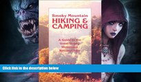 Buy NOW  Smoky Mountain Hiking and Camping: A Guide to the Great Smoky Mountains National Park