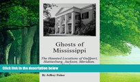 Buy  Ghosts of Mississippi: The Haunted Locations of Gulfport, Hattiesburg, Jackson, Meridian,