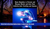 Best books  Home Remedies to Prevent and Manage Muscle and Joint Pain: Arthritis, Joint Swelling,