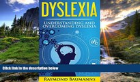 READ book  Dyslexia: Understanding and Overcoming Dyslexia (dyslexic, dyslexia solutions,