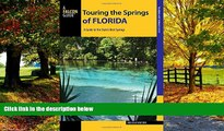 Buy  Touring the Springs of Florida: A Guide to the State s Best Springs (Touring Hot Springs)