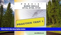 Fresh eBook PRAXIS PPST I: Basic Skills 0710, 0720, 0730 Practice Test 1