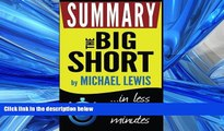 FULL ONLINE  The Big Short: Inside the Doomsday Machine: Summary in less than 30 minutes (Michael