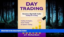 Pdf Online  Day Trading: Become A Big Profit Trader: Trading For A Living - Trading Strategies,