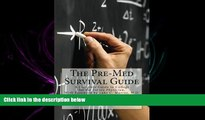 Fresh eBook  The Pre-Med Survival Guide: A Complete Guide to College for the Future Physician