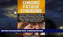 Read books  Chronic Fatigue Syndrome: Chronic Fatigue Syndrome Guide To Treatment And Recovery