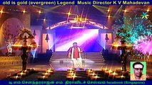 old is gold (evergreen) Legend  Music Director K V Mahadevan   & Singapore Thanapathy Ramachandran Profiles Facebook