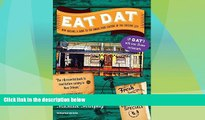 #A# Eat Dat New Orleans: A Guide to the Unique Food Culture of the Crescent City (Up-Dat-ed