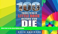 Buy NOW #A# 100 Things to Do in Little Rock Before You Die (100 Things to Do Before You Die)  Full