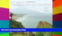 Buy #A# Traveling the Shore of the Spanish Sea: The Gulf Coast of Texas and Mexico (Charles and