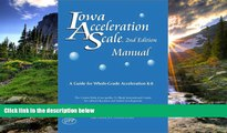 READ book  Iowa Acceleration Scale Manual: A Guide for Whole-Grade Acceleration (K-8) 2nd Edition