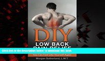 Best book  DIY Low Back Pain Relief: 9 Ways To Fix Low Back Pain So You Can Feel Like Yourself