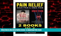 Read book  Pain Relief: Back Pain   Knee Pain: 2 books in 1: Back Pain   Knee Pain Relief (Back