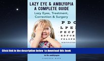 liberty book  Lazy Eye   Amblyopia. Lazy eyes, treatment, correction and surgery. What is lazy