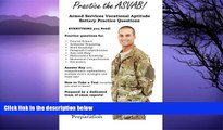 Big Deals  Practice the ASVAB: Armed Services Vocational Aptitude Battery Practice Questions  BOOK