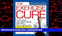 liberty books  The Exercise Cure: A Doctor s All-Natural, No-Pill Prescription for Better Health