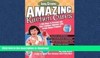 Read book  Joey Green s Amazing Kitchen Cures: 1,150 Ways to Prevent and Cure Common Ailments with