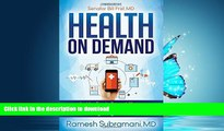 liberty book  Health On Demand: Insider Tips to Prevent Illness and Optimize Your Care in the