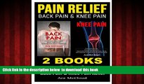 Read books  Pain Relief: Back Pain   Knee Pain: 2 Books in 1: Back Pain   Knee Pain Relief