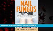 liberty book  Nail Fungus Treatment: Cure Nail Fungus Naturally With This Fast Toenail Fungus