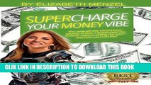 [PDF] Supercharge Your Money Vibe!: The scientifically based inner secrets of how I quadrupled my