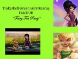 Tinkerbell Great Fairy Rescue FANDUB (Vida Off) Fairy Tea Party (Christimuse188 as Tinkerbell)