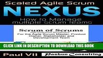 [PDF] Agile Project Management Box Set: Scaled Agile Scrum: Nexus   Scrum of Scrums Full Online