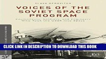 Read Now Voices of the Soviet Space Program: Cosmonauts, Soldiers, and Engineers Who Took the USSR
