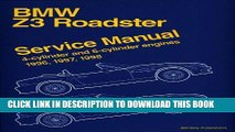 Read Now Bmw Z3 Roadster: Service Manual : 4-Cylinder and 6-Cylinder Engines 1996, 1997, 1998