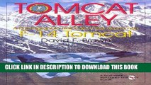 Read Now Tomcat Alley: A Photographic Roll Call of the Grumman F-14 Tomcat (Schiffer Military