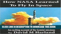 Read Now How NASA Learned to Fly in Space: An Exciting Account of the Gemini Missions: Apogee