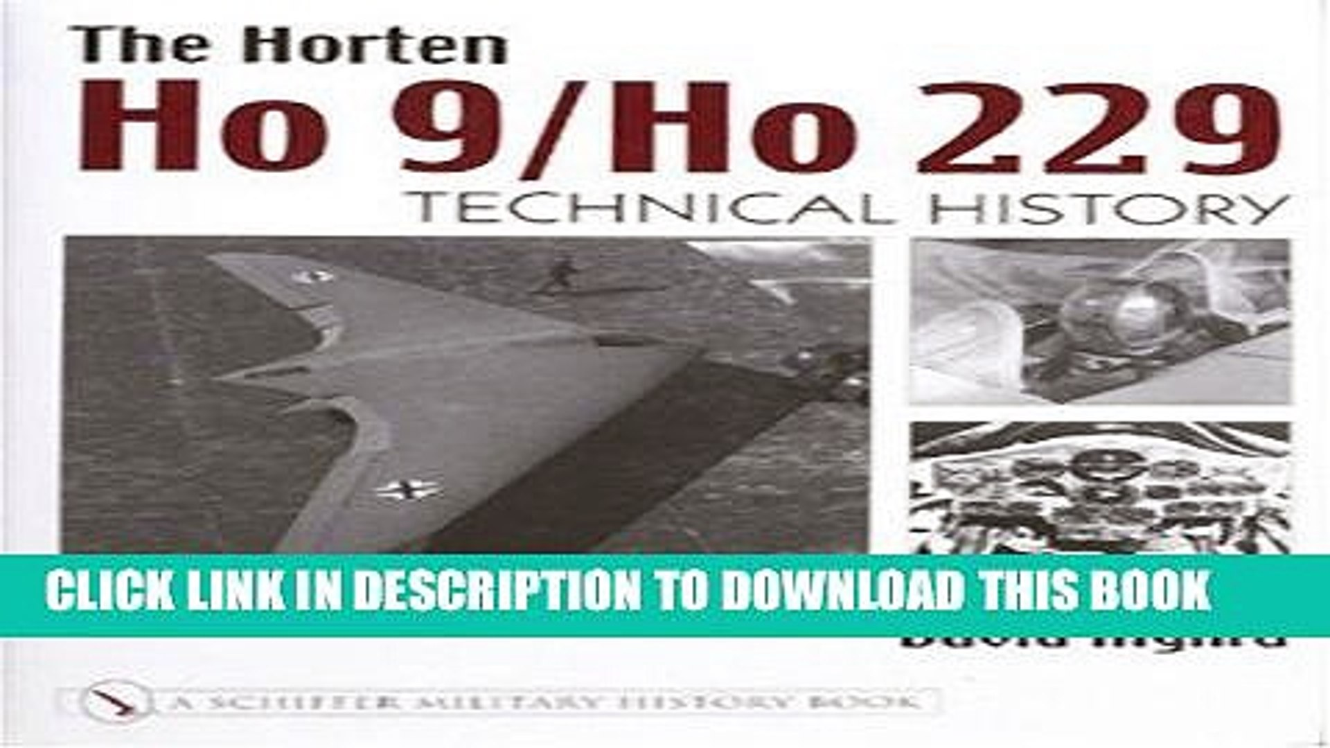 Read Now The Horten Ho 9/Ho 229: Technical History Download Online