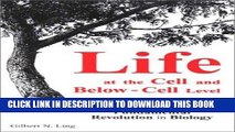 Read Now Life at the Cell and Below-Cell Level: The Hidden History of a Fundamental Revolution in